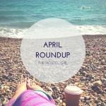 April Roundup The Hostel Girl