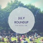 The Hostel Girl Loves July Roundup