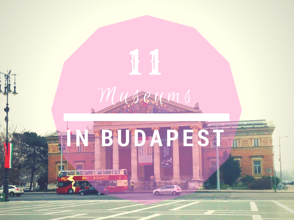 Things To Do In Budapest - 11 Museums & Art Galleris in Budapest