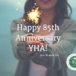 Happy 85th Anniversary YHA!