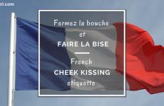 Fermez la bouche et faire la bise - French cheek kissing etiquette