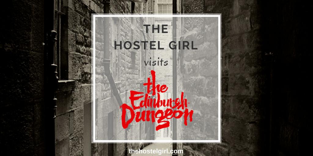 The Hostel Girl visits the Edinburgh Dungeons