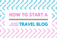 How To Start a Travel Blog Header 1